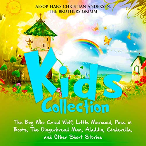 Kids Collection: The Boy Who Cried Wolf, Little Mermaid, Puss in Boots, The Gingerbread Man, Aladdin, Cinderella, and Other Short Stories cover art