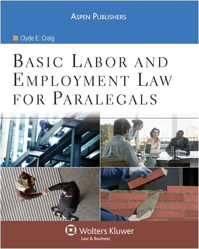 Compare Textbook Prices for Basic Labor and Employment Law for Paralegals  ISBN 9780735562332 by Craig, Clyde E.