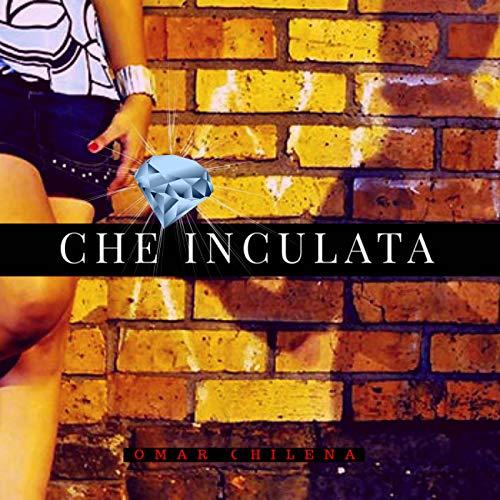 Che Inculata (Itagnolo)