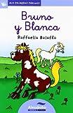 Bruno y Blanca (primeras páginas) lc (26) - 0 (Mis Primeras Páginas)