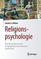 Religionspsychologie: Eine historische Analyse im Spiegel der Internationalen Gesellschaft