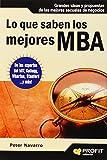 Lo que saben los mejores MBA: Grandes ideas y propuestas de las mejores escuelas de negocios (Spanish Edition)