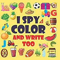 I Spy everything A fun guessing and activity game for 2-5 years old: I Spy everything activity book for kids ages 2-5, A fun guessing and activity game for 2-5 year old