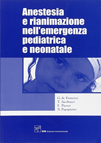 Anestesia e rianimazione nell'emergenza pediatrica e neonatale