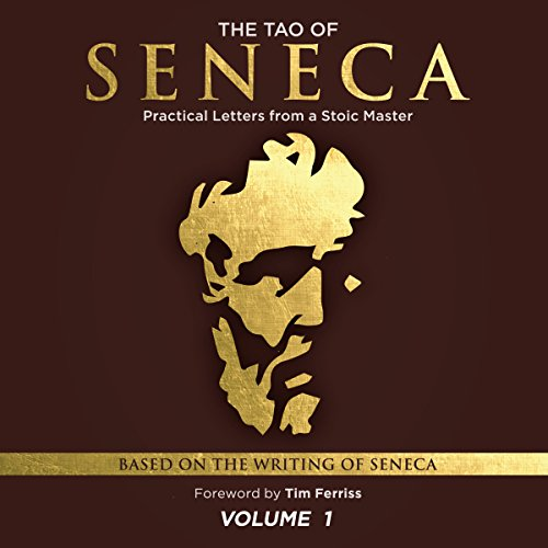 The Tao of Seneca Audiobook By Seneca presented by Tim Ferriss Audio cover art