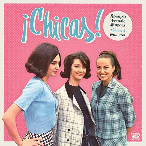 Chicas! Vol.2 - Spanish Female Singers 1963-1978