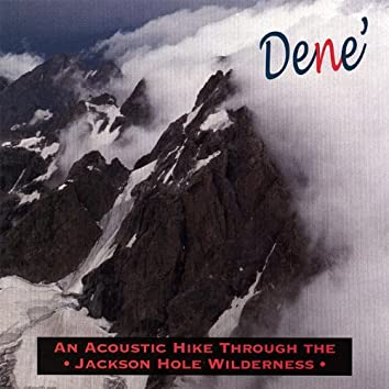 An Acoustic Hike (Through the Jackson Hole Wilderness)