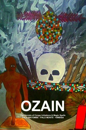 Ozain,The Secrets Of Congo Initiations & Magic Spells,Palo Mayombe - Palo Monte - Kimbisa