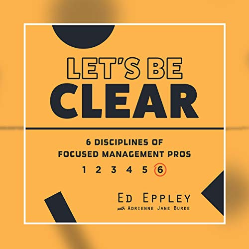 Let's Be Clear Audiobook By Ed Eppley, Adrienne Jane Burke cover art