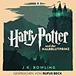 Harry Potter und der Halbblutprinz - Gesprochen von Rufus Beck
