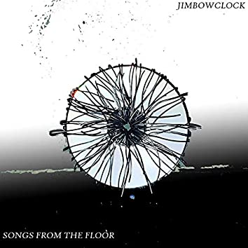Songs from the Floor