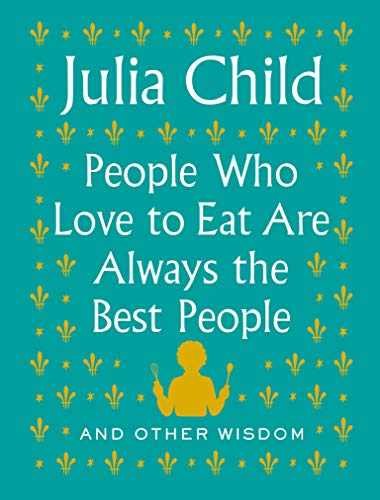 Image of People Who Love to Eat Are Always the Best People: And Other Wisdom