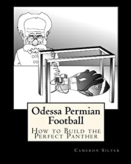 Odessa Permian Football: How to Build the Perfect Panther