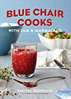 Blue Chair Cooks with Jam & Marmalade (Blue Chair Jam)