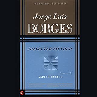Collected Fictions                   By:                                                                                                                                 Jorge Luis Borges,                                                                                        Andrew Hurley (translator)                               Narrated by:                                                                                                                                 George Guidall                      Length: 5 hrs and 14 mins     344 ratings     Overall 4.4