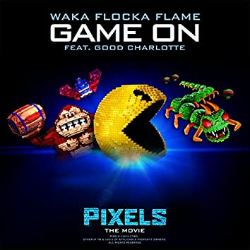"""Game On (feat. Good Charlotte) [from """"Pixels - The Movie""""]"""