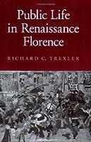 Public Life in Renaissance Florence (Cornell Paperbacks) by Richard C. Trexler(1991-12-12)