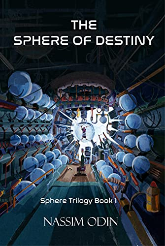 The Sphere of Destiny (The Sphere of Destiny Trilogy Book 1) by [Nassim Odin]