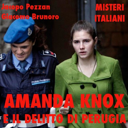 Amanda Knox e il delitto di Perugia [Amanda Knox and the Crime of Perugia] audiobook cover art