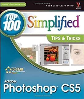 Photoshop CS5: Top 100 Simplified Tips and Tricks by Lynette Kent (Jun 11 2010)
