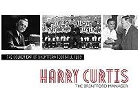 Harry Curtis: Brentford's Golden Era