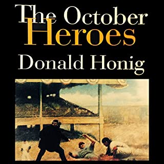 The October Heroes     Great World Series Games Remembered by the Men Who Played Them              By:                                                                                                                                 Donald Honig                               Narrated by:                                                                                                                                 Chris Sorensen                      Length: 8 hrs and 12 mins     4 ratings     Overall 4.5