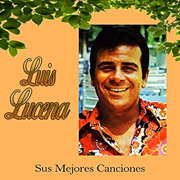 Luis Lucena / Sus Mejores Canciones