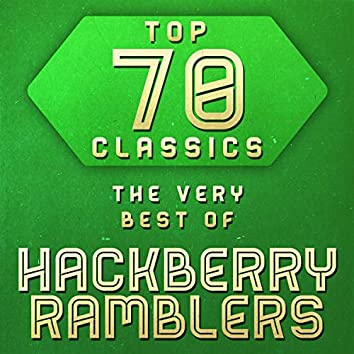 Top 70 Classics - The Very Best of Hackberry Ramblers