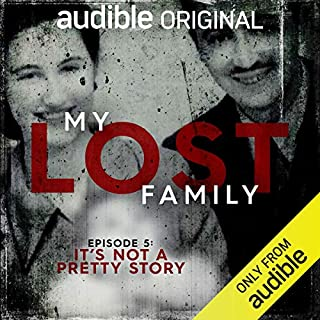 Ep. 5: It's Not a Pretty Story (My Lost Family) cover art