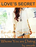 Rip off the Secret Love in the Woman's Heart Whom You Are Dating (How To Date) (English Edition)