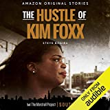 The Hustle of Kim Foxx (The Marshall Project)