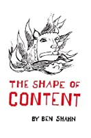 The Shape of Content (Charles Eliot Norton Lectures 1956-1957) (The Charles Eliot Norton Lectures) by Ben Shahn(1905-06-07)