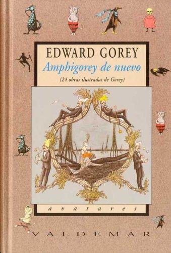 Amphigorey de nuevo: 24 obras ilustradas de Gorey (Avatares)