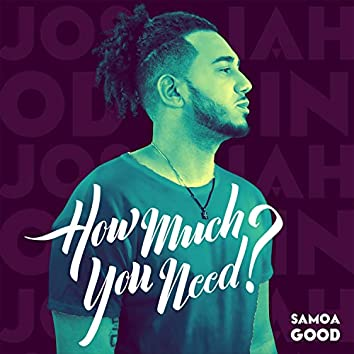 How Much You Need?