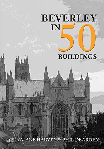 Beverley in 50 Buildings (English Edition)