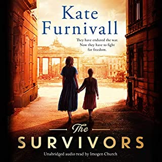 The Survivors                   By:                                                                                                                                 Kate Furnivall                               Narrated by:                                                                                                                                 Imogen Church                      Length: 11 hrs and 56 mins     38 ratings     Overall 4.4
