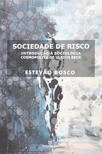 Sociedade de Risco. Introdução Á Sociologia Cosmopolita de Ulrich Beck
