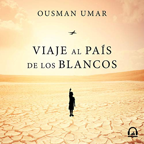 Viaje al país de los blancos [Travel to the Country of the Whites] audiobook cover art