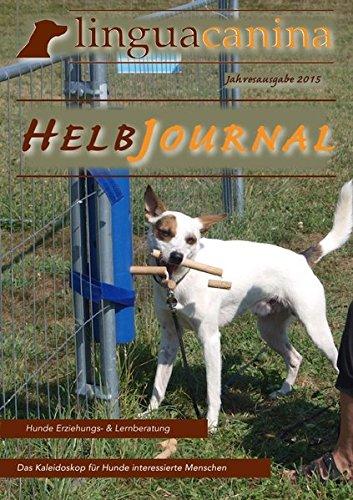 HELB Journal Jahresausgabe 2015: Das Kaleidoskop für Hunde interessierte Menschen.