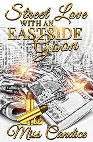 Street Love with an Eastside Goon