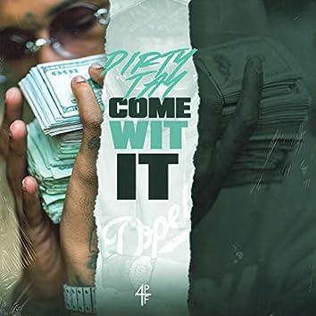 Come Wit It