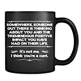 I Think You're A Cunt Mug - Funny Offensive Adult Coffee Cup