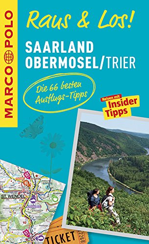 MARCO POLO Raus & Los! Saarland, Obermosel, Trier: Das Package für unterwegs: Der Erlebnisführer mit großer Erlebniskarte