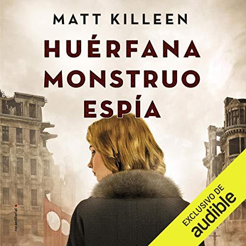 Huérfana, Monstruo, Espía [Orphan, Monster, Spy] cover art