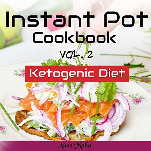 Instant Pot Cookbook: Complete Guide for Ketogenic Diet & Paleo Diet Recipes cover art