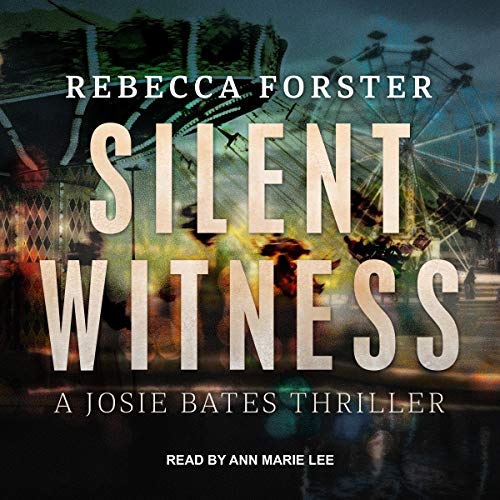 Silent Witness: A Josie Bates Thriller cover art