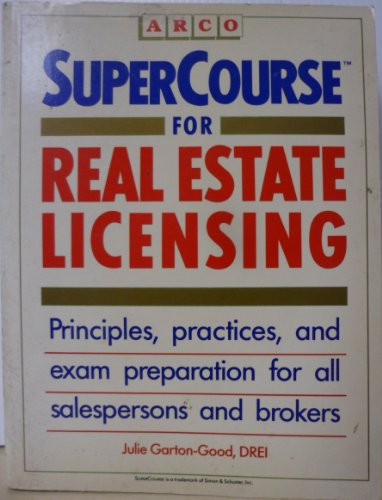 Supercourse for Real Estate Licensing (REAL ESTATE LICENSING SUPERCOURSE)