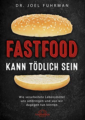 Fastfood kann tödlich sein: Wie verarbeitete Lebensmittel uns umbringen und was wir dagegen tun können