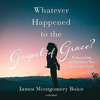 Whatever Happened to the Gospel of Grace? audiobook cover art
