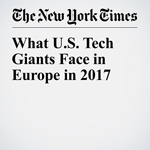 What U.S. Tech Giants Face in Europe in 2017 copertina